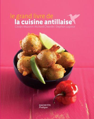 Grand livre de la cuisine antillaise la biblioth que - Livre de cuisine antillaise ...