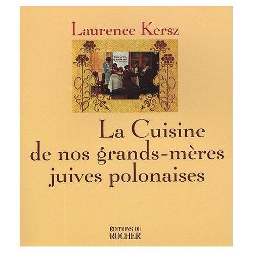 La cuisine juive polonaise la biblioth que - Recettes cuisine polonaise de nos grands parents ...